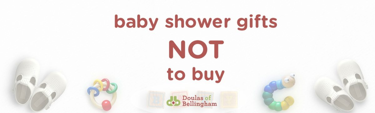 Baby Shower Gifts Not To Buy Doulas Of Bellingham